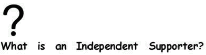 What is an independent supporter?